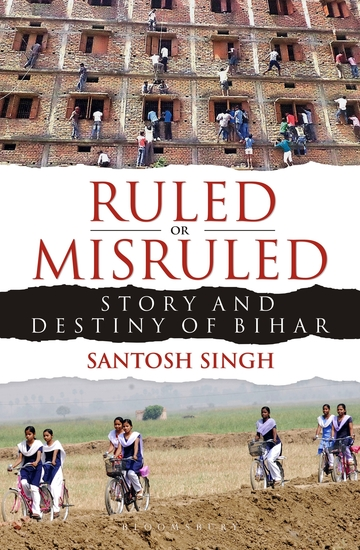 Ruled or Misruled - Story and Destiny of Bihar - cover