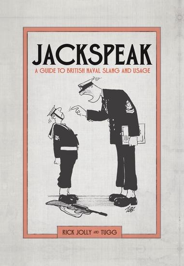Jackspeak - A guide to British Naval slang & usage - cover