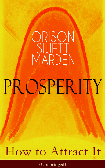Prosperity - How to Attract It (Unabridged) - Living a Life of Financial Freedom Conquer Debt Increase Income and Maximize Wealth - How to Bring Out the Man You Can Be - cover