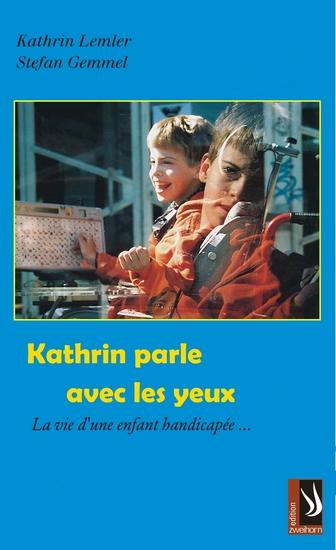 Kathrin parle avec les yeux - La vie d'un infant handicapée - cover