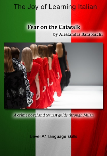 Fear on the Catwalk: Language Course Italian Level A1 - A crime novel and tourist guide through Milano - cover