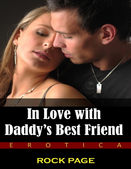 In Love With Daddy's Best Friend (Erotica) - cover