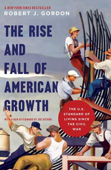 The Rise and Fall of American Growth - The US Standard of Living since the Civil War - cover