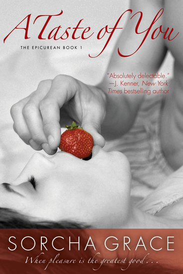 A Taste of You - The Epicurean Series Book 1 - cover