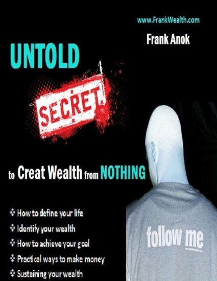 Untold Secrets to Create Wealth from Nothing - cover