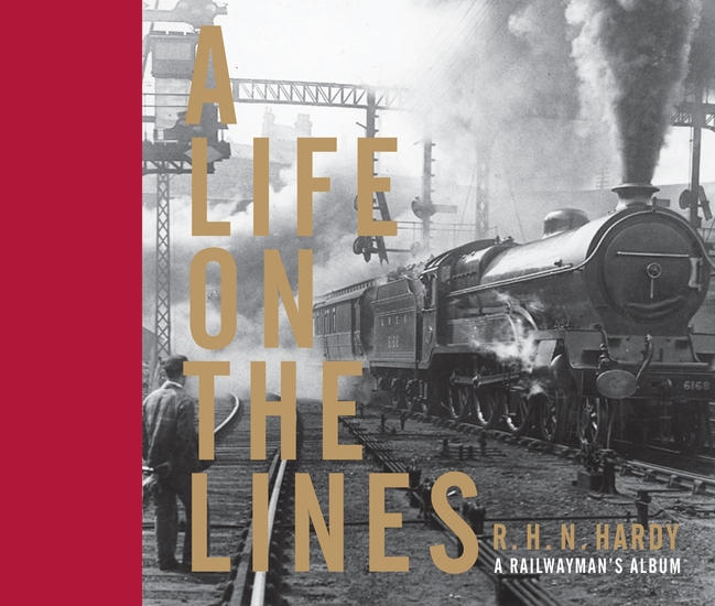 A Life on the Lines - A railwayman's album - cover
