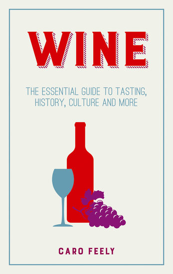 Wine - The Essential Guide to Tasting History Culture and More - cover