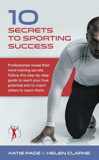 10 Secrets to Sporting Success - Professionals reveal their mind training secrets - cover