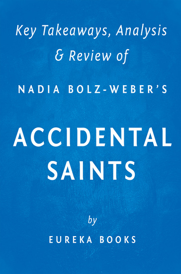 Accidental Saints - Finding God in All the Wrong People by Nadia Bolz-Weber | Key Takeaways Analysis & Review - cover