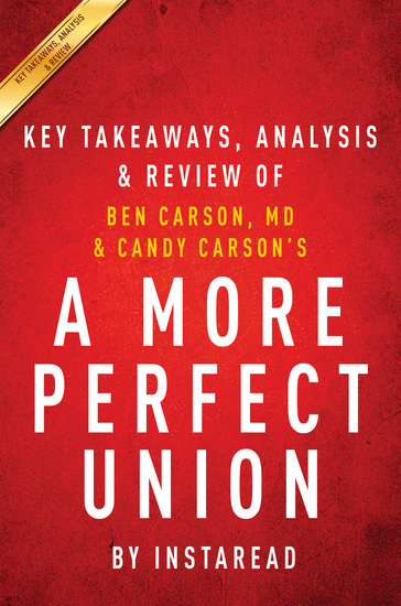 A More Perfect Union - What We the People Can Do to Protect Our Constitutional Liberties by Ben Carson MD & Candy Carson | Key Takeaways Analysis & Review - cover