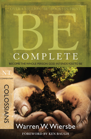 Be Complete (Colossians) - Become the Whole Person God Intends You to Be - cover