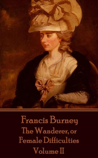 The Wanderer or Female Difficulties - Volume II - Volume II - cover