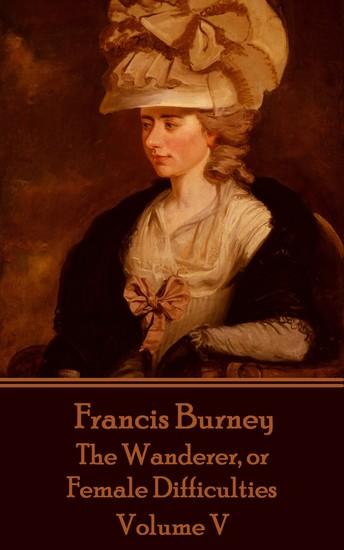 The Wanderer or Female Difficulties - Volume V - Volume V - cover