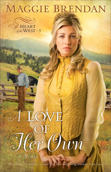 A Love of Her Own (Heart of the West Book #3) - A Novel - cover