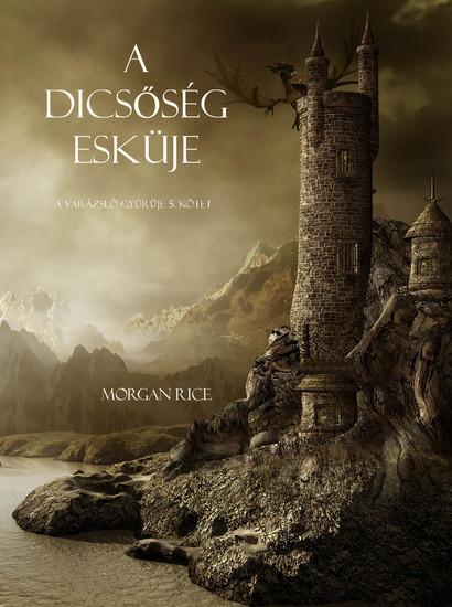 A Dicsőség Esküje (A Varázsló Gyűrűje 5 Kötet) - cover