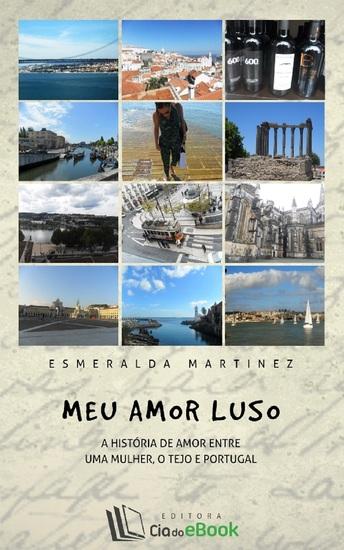 Meu amor Luso; A história de amor entre uma mulher o Tejo e Portugal - cover