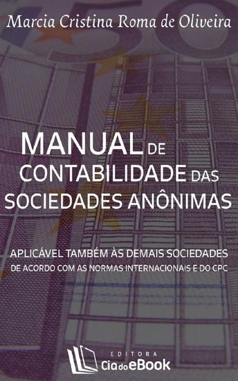 Manual de contabilidade das sociedades anônimas; Aplicável também às demais sociedades de acordo com as normas internacionais e do CPC - cover