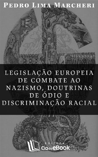 Legislação europeia de combate ao nazismo doutrinas de ódio e discriminação racial - cover
