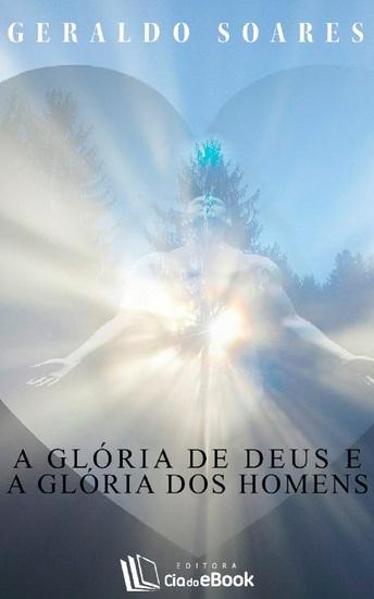 A glória de Deus e a glória dos homens - cover