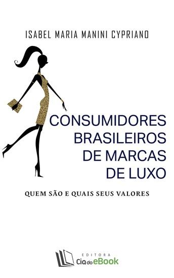 Consumidores brasileiros de marcas de luxo - Quem são e quais seus valores - cover