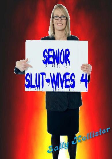 Senior Slut-Wives 4 - Senior Slut-Wives #4 - cover