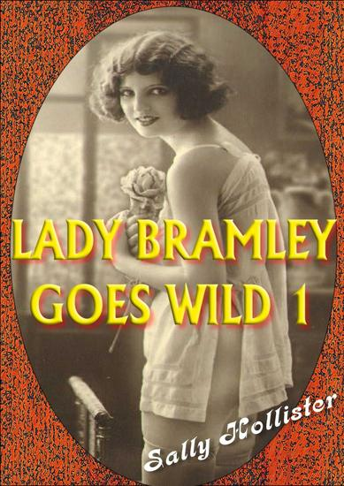 Lady Bramley Goes Wild 1 - Lady Bramley Goes Wild #1 - cover