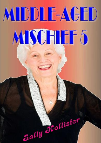 Middle Aged Mischief 5 - Middle Aged Mischief #5 - cover