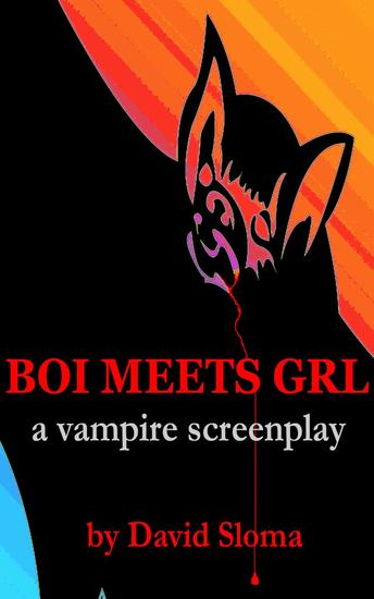 Boi Meets Grl - A Vampire Screenplay - cover