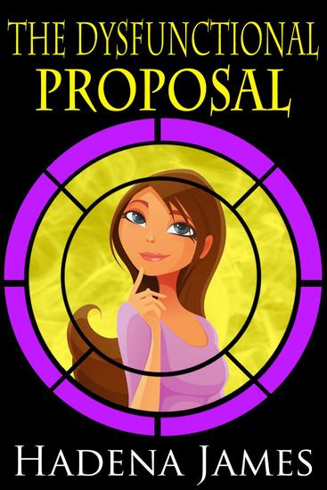 The Dysfunctional Proposal - The Dysfunctional Chronicles #4 - cover