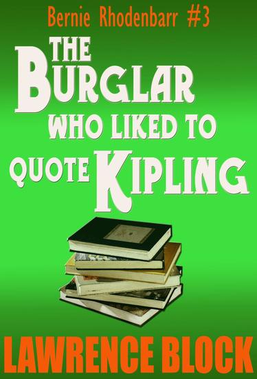 The Burglar Who Liked to Quote Kipling - Bernie Rhodenbarr #3 - cover