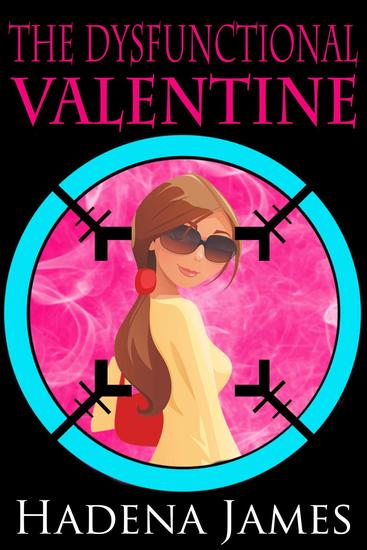 The Dysfunctional Valentine - The Dysfunctional Chronicles #2 - cover