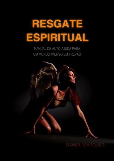 Resgate Espiritual: Manual de auto-ajuda para um mundo imerso em trevas - cover