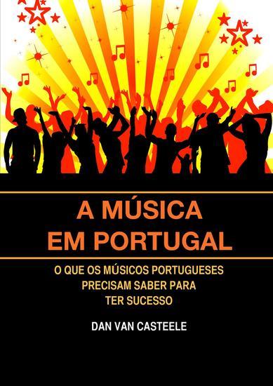 A Música em Portugal: O que os Músicos Portugueses Precisam Saber para ter Sucesso - cover