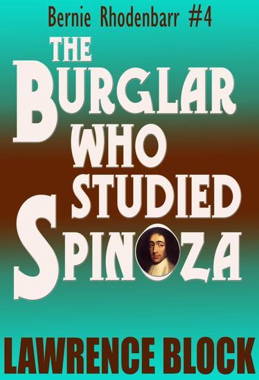 The Burglar Who Studied Spinoza - Bernie Rhodenbarr #4 - cover