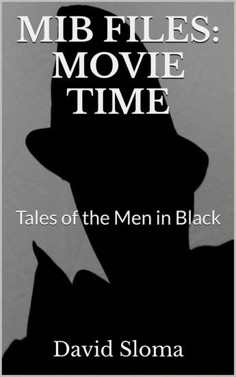 Mib Files: Movie Time - Tales Of The Men In Black - MIB Files - Tales of the Men In Black #4 - cover