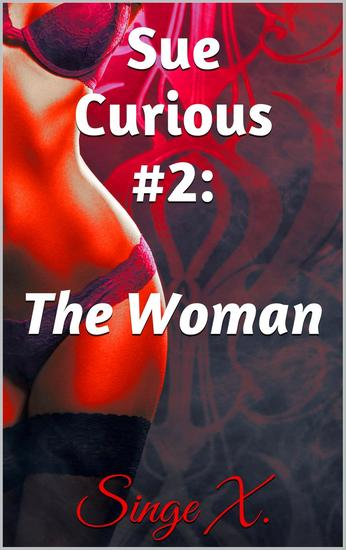 Sue Curious #2: The Woman - Sue Curious #2 - cover