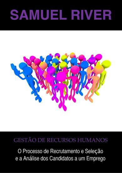 Gestão de Recursos Humanos: O Processo de Recrutamento e Seleção e a Análise dos Candidatos a um Emprego - cover