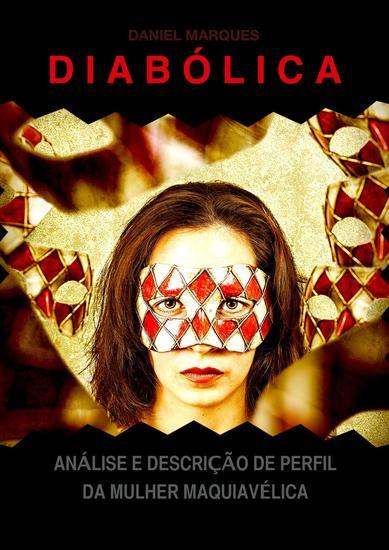 Diabólica: Análise e Descrição de Perfil da Mulher Maquiavélica - cover