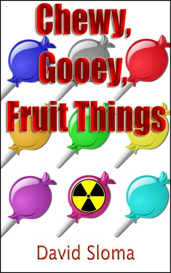 Chewy Gooey Fruit Things - cover