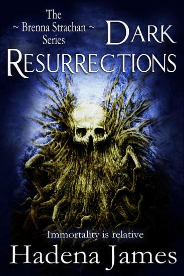 Dark Resurrections - The Brenna Strachan Series #3 - cover