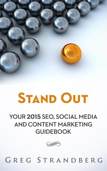 Stand Out: Your 2015 SEO Social Media and Content Marketing Guidebook - Increasing Website Traffic Series #5 - cover