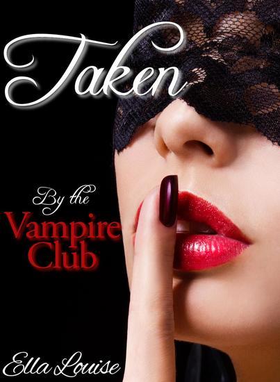 Taken by the Vampire Club - Vampire Club - cover