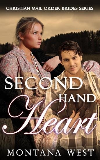 Second Hand Heart - Christian Mail Order Brides Series #3 - cover
