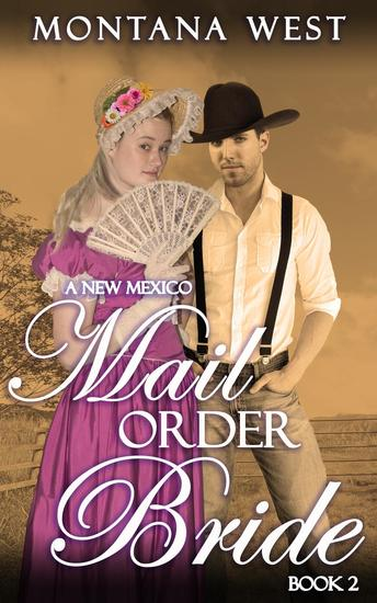 A New Mexico Mail Order Bride 2 - New Mexico Mail Order Bride Serial (Christian Mail Order Bride Romance) #2 - cover