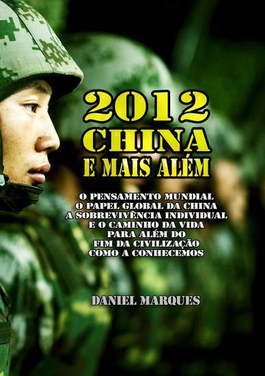2012 China e Mais Além: O Pensamento Mundial o Papel Global da China a sobrevivência individual e o Caminho da Vida para Além do Fim da Civilização Como a Conhecemos - cover