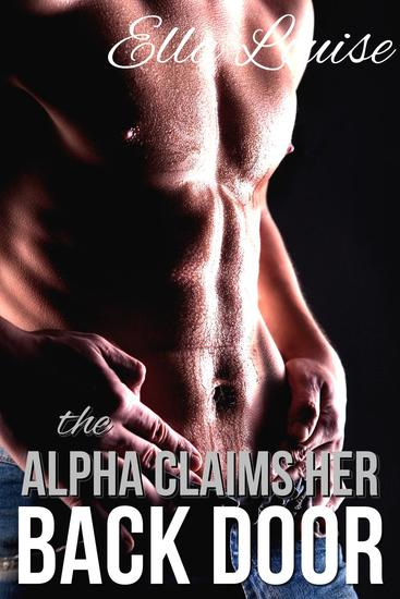The Alpha Claims Her Back Door - cover