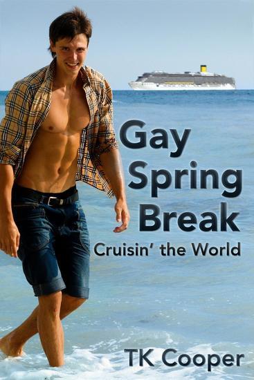 Gay Spring Break: Cruisin' the World (Gay Hookup Public Sex Erotica) - cover