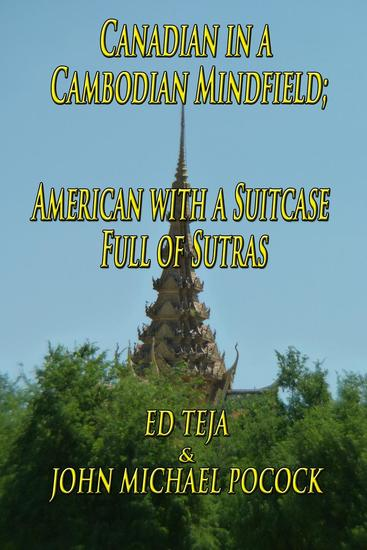 Canadian in a Cambodian Mindfield; American with a Suitcase Full of Sutras - cover