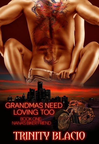 Grandmas Need Loving Too: Nana's Biker Friend - Grandmas Need Loving Too #1 - cover
