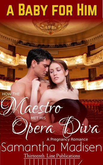 How the Maestro met his Opera Diva - A Baby for Him - cover